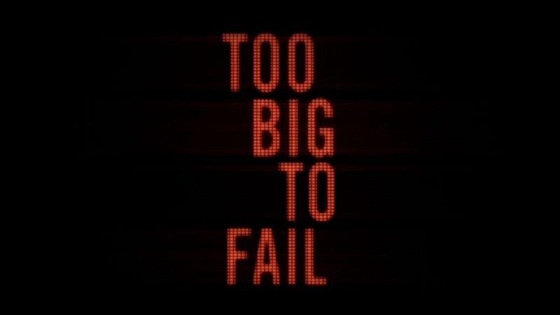 Too Big To Fail – Die Große Krise