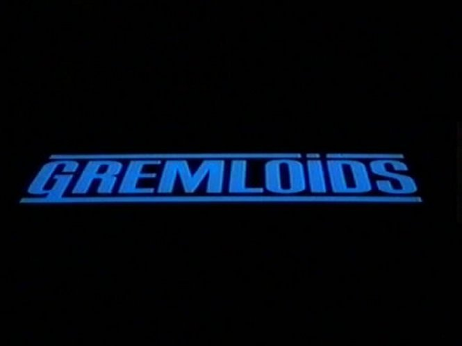 Gremloids