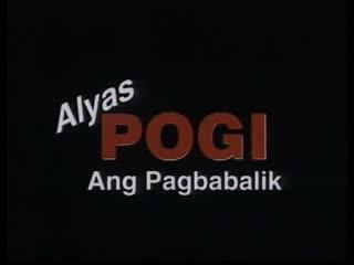Alyas Pogi: Ang pagbabalik (1999)
